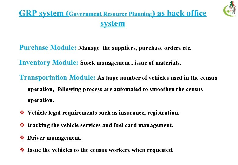 GRP system (Government Resource Planning) as back office system Purchase Module: Manage the suppliers,
