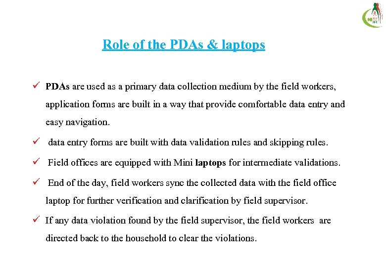 Role of the PDAs & laptops ü PDAs are used as a primary data