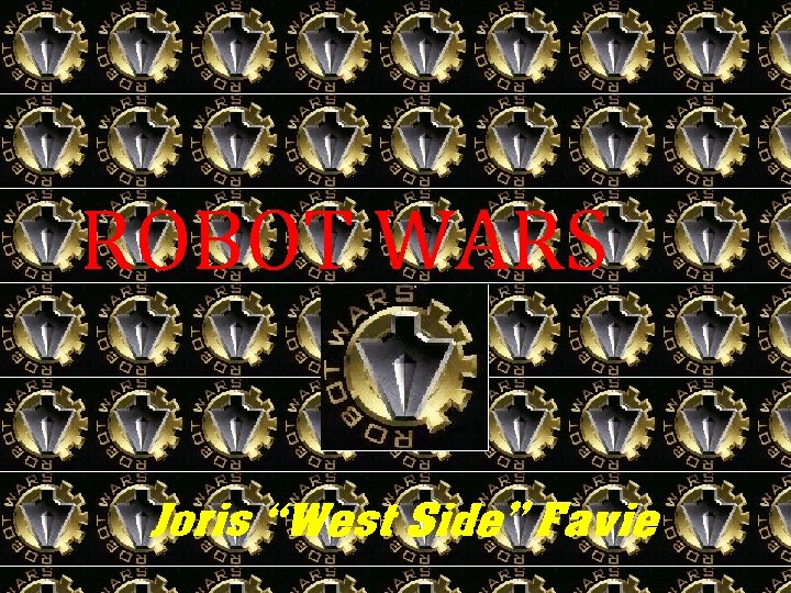 "ROBOT WARS Joris ""West Side"" Favie"