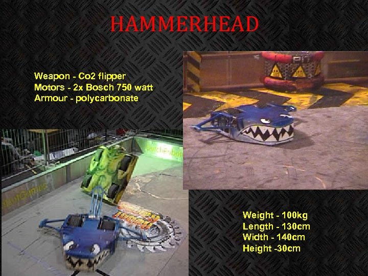 HAMMERHEAD Weapon - Co 2 flipper Motors - 2 x Bosch 750 watt Armour