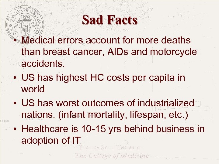 Sad Facts • Medical errors account for more deaths than breast cancer, AIDs and
