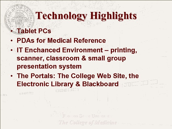 Technology Highlights • Tablet PCs • PDAs for Medical Reference • IT Enchanced Environment