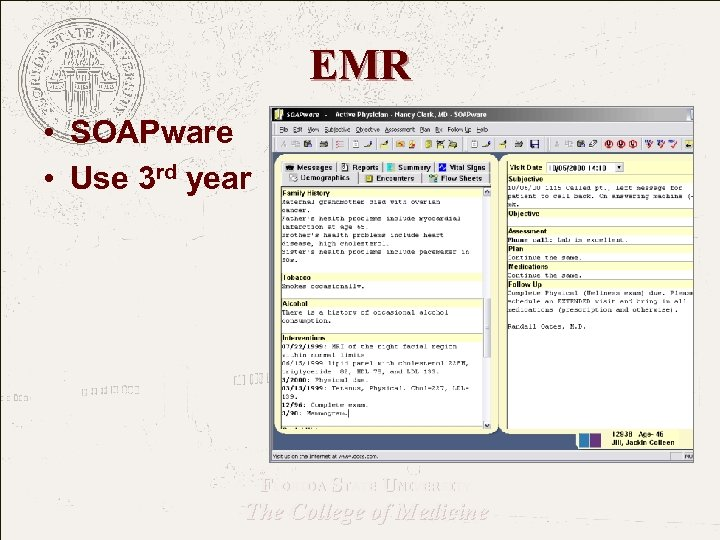 EMR • SOAPware • Use 3 rd year FLORIDA STATE UNIVERSITY The College of