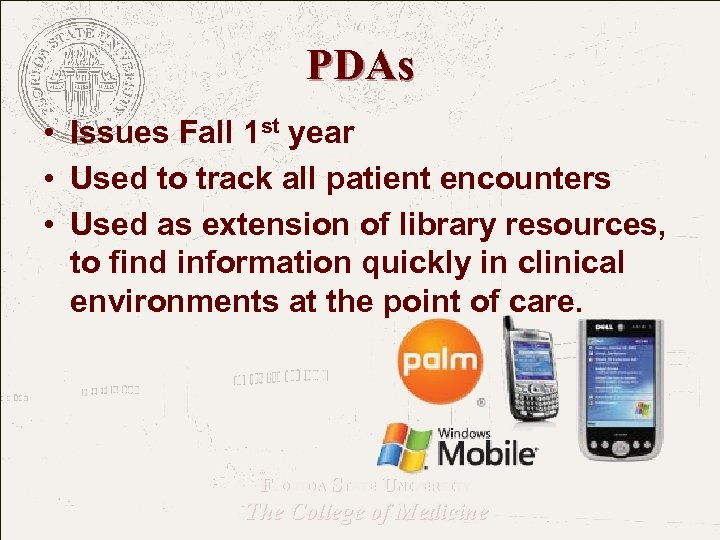 PDAs • Issues Fall 1 st year • Used to track all patient encounters
