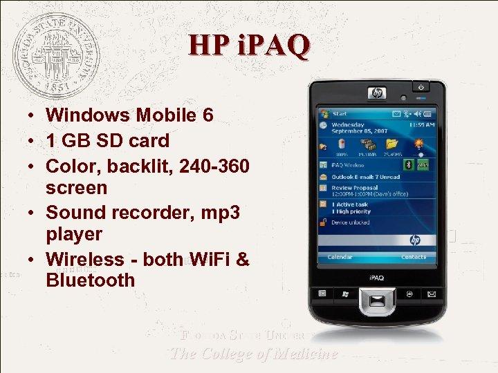 HP i. PAQ • Windows Mobile 6 • 1 GB SD card • Color,