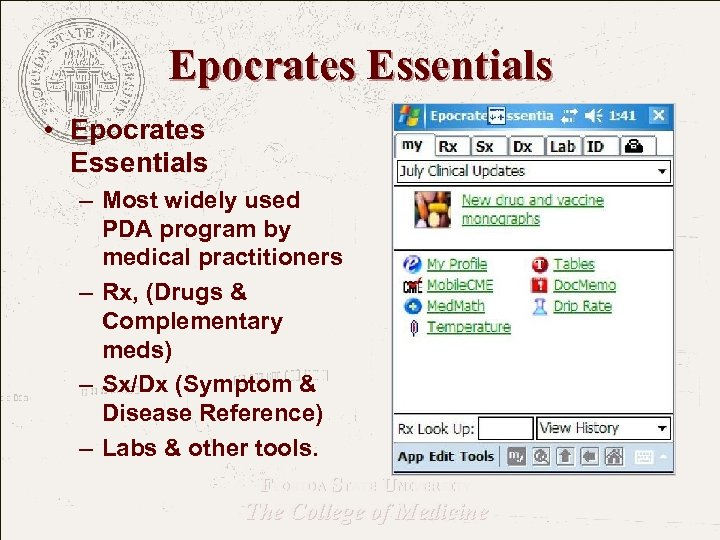 Epocrates Essentials • Epocrates Essentials – Most widely used PDA program by medical practitioners