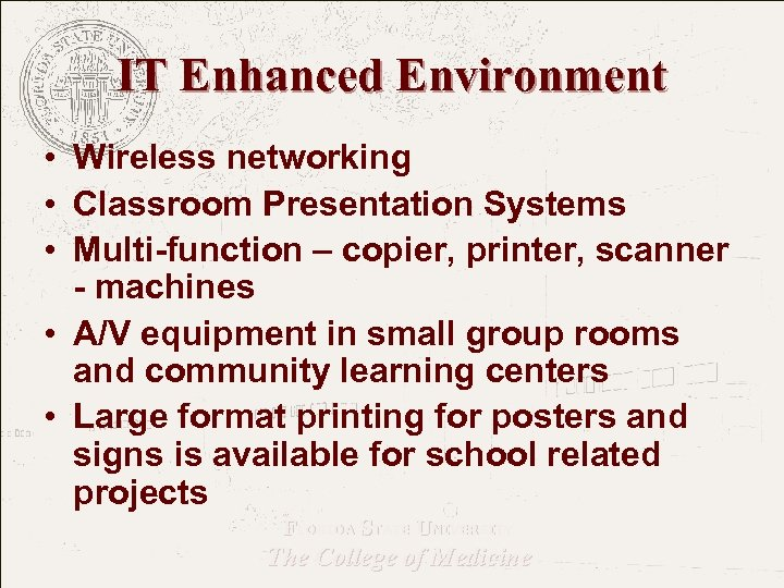 IT Enhanced Environment • Wireless networking • Classroom Presentation Systems • Multi-function – copier,