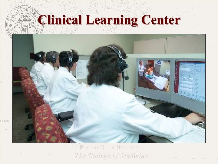 Clinical Learning Center FLORIDA STATE UNIVERSITY The College of Medicine