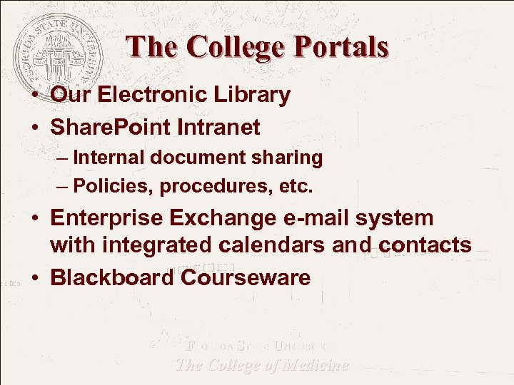 The College Portals • Our Electronic Library • Share. Point Intranet – Internal document