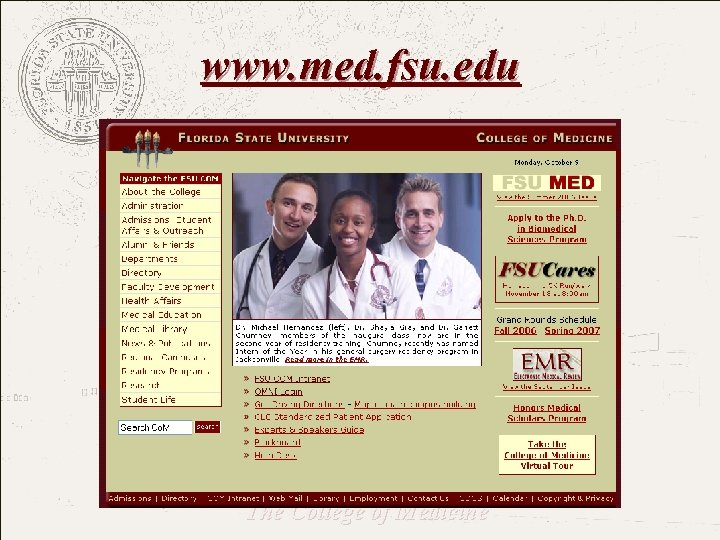 www. med. fsu. edu FLORIDA STATE UNIVERSITY The College of Medicine
