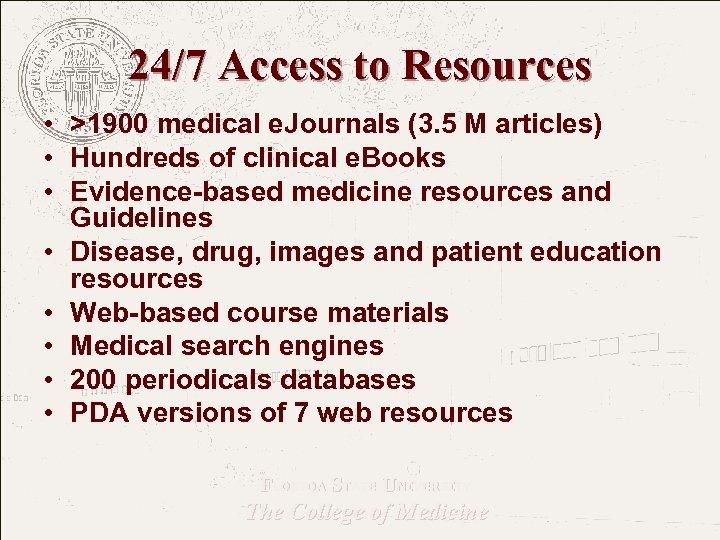 24/7 Access to Resources • >1900 medical e. Journals (3. 5 M articles) •