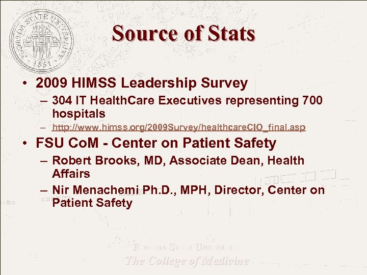 Source of Stats • 2009 HIMSS Leadership Survey – 304 IT Health. Care Executives