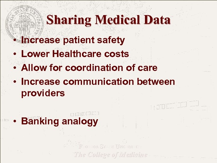 Sharing Medical Data • • Increase patient safety Lower Healthcare costs Allow for coordination