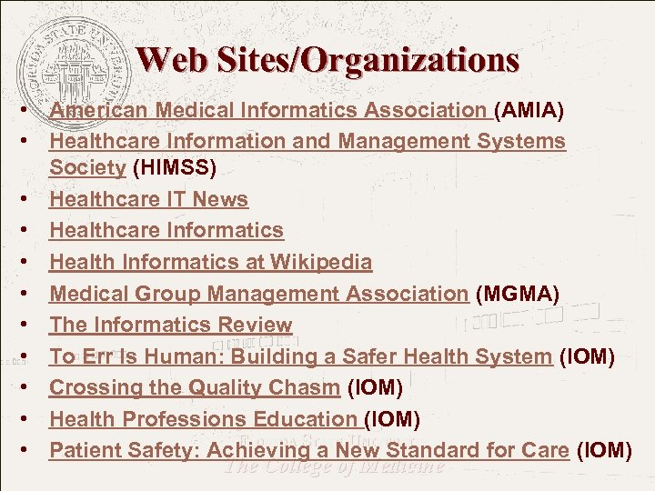 Web Sites/Organizations • American Medical Informatics Association (AMIA) • Healthcare Information and Management Systems