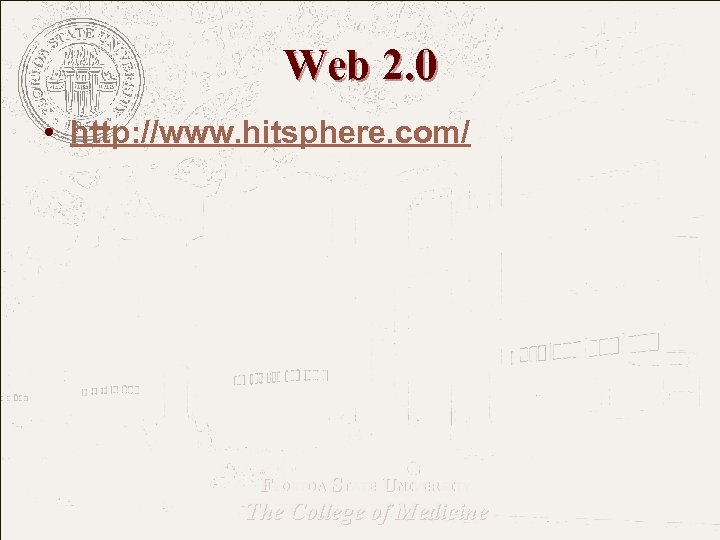 Web 2. 0 • http: //www. hitsphere. com/ FLORIDA STATE UNIVERSITY The College of