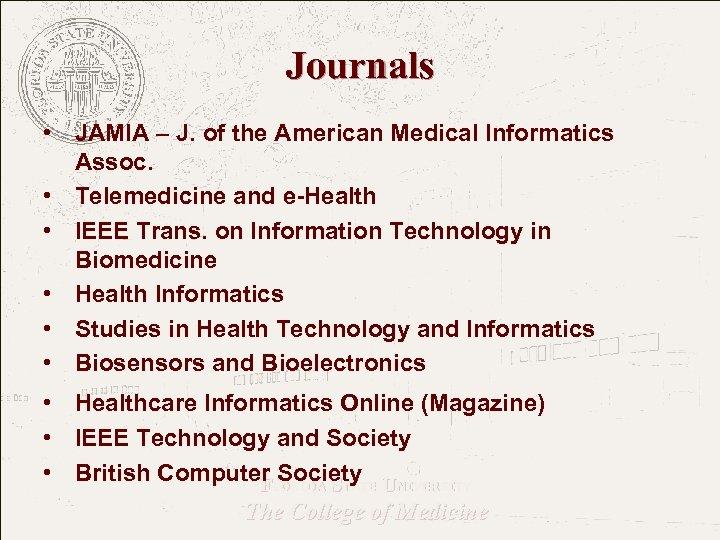 Journals • JAMIA – J. of the American Medical Informatics Assoc. • Telemedicine and