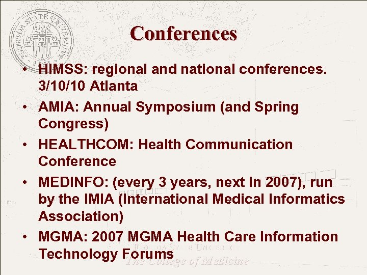 Conferences • HIMSS: regional and national conferences. 3/10/10 Atlanta • AMIA: Annual Symposium (and