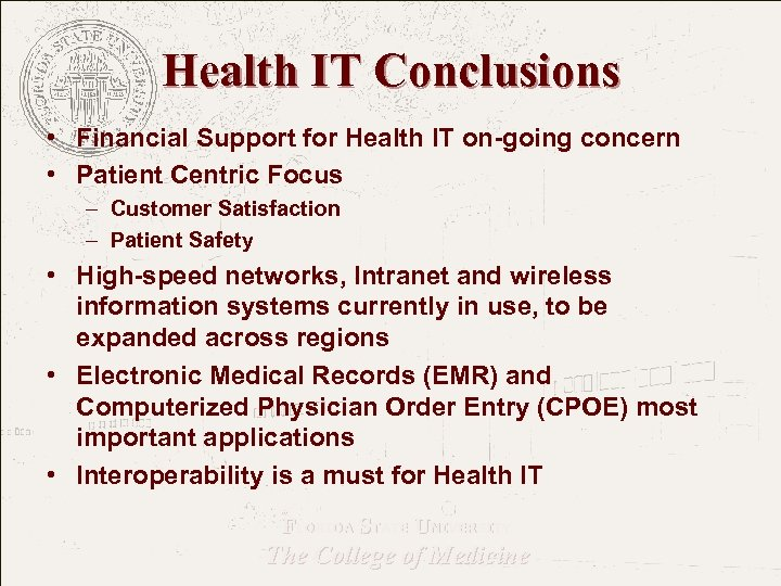 Health IT Conclusions • Financial Support for Health IT on-going concern • Patient Centric