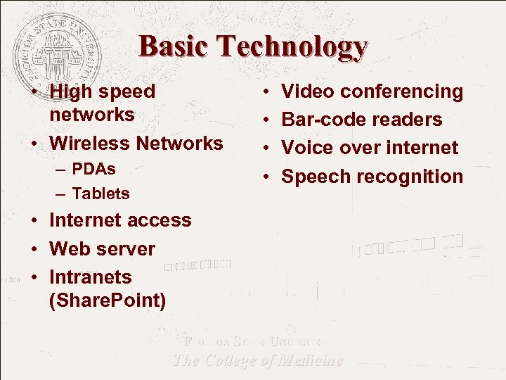 Basic Technology • High speed networks • Wireless Networks – PDAs – Tablets •
