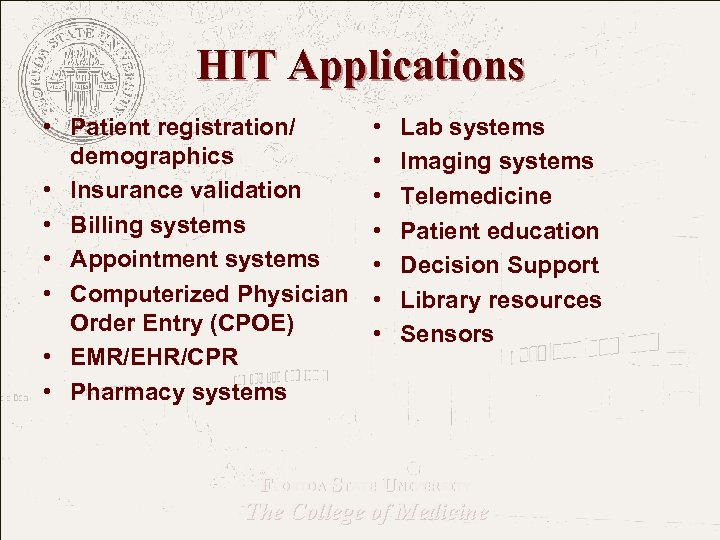 HIT Applications • Patient registration/ demographics • Insurance validation • Billing systems • Appointment