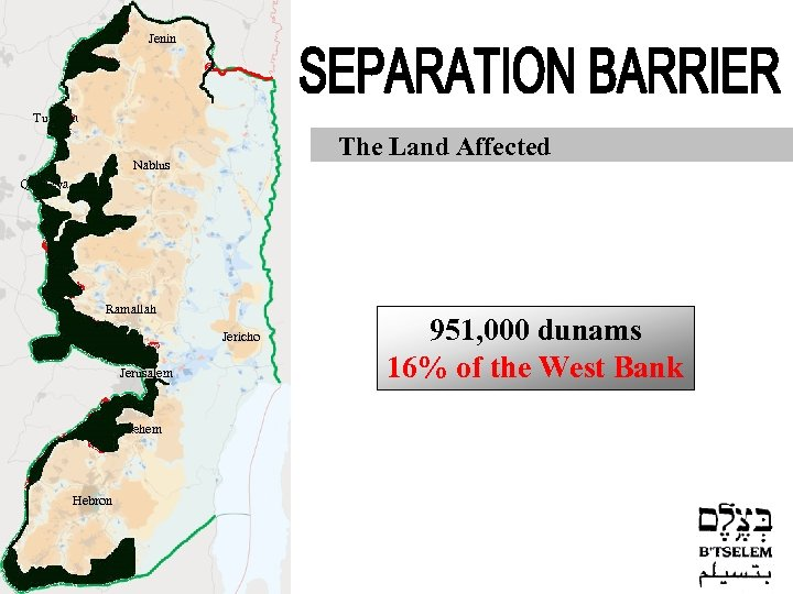 Jenin Tulkarm The Land Affected Nablus Qalqiliya Ramallah Jericho Jerusalem Bethlehem Hebron 951, 000