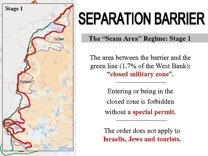 """Stage 1 Jenin Tulkarm Ya'bad Nablus The """"Seam Area"""" Regime: Stage 1 Qalqiliya The"""