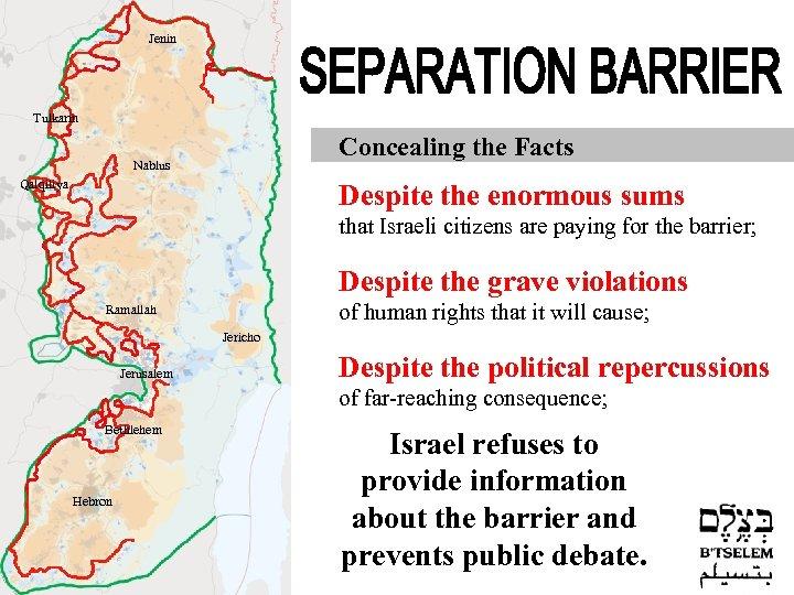 Jenin Tulkarm Concealing the Facts Nablus Qalqiliya Despite the enormous sums that Israeli citizens