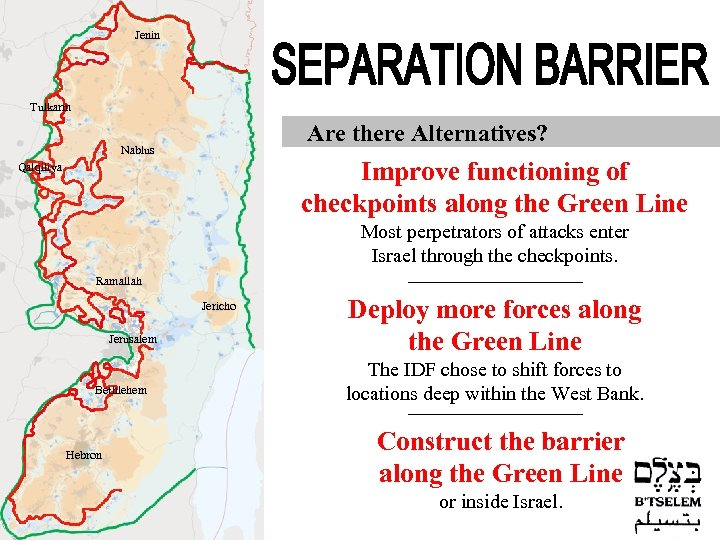 Jenin Tulkarm Are there Alternatives? Nablus Improve functioning of checkpoints along the Green Line