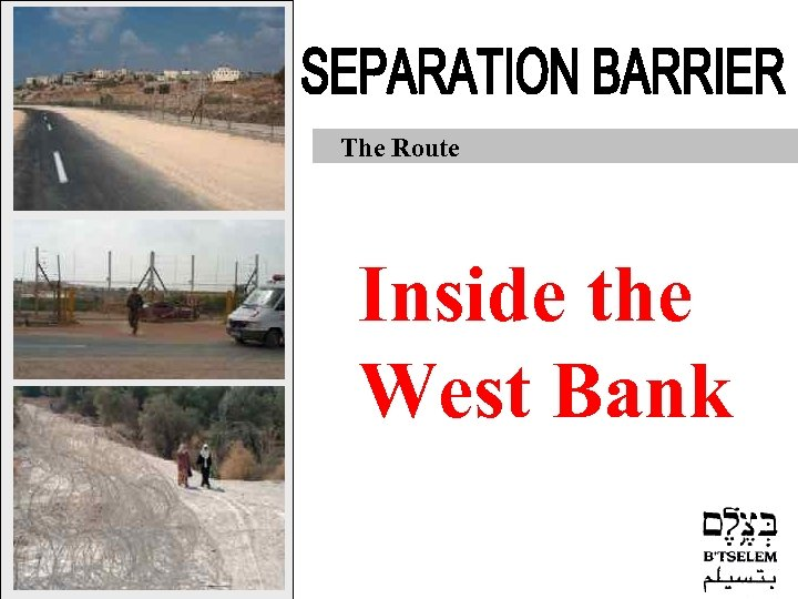 The Route I n s i d e th e West Bank