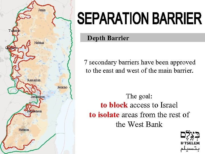 Jenin Tulkarm Depth Barrier Nablus Qalqiliya 7 secondary barriers have been approved to the