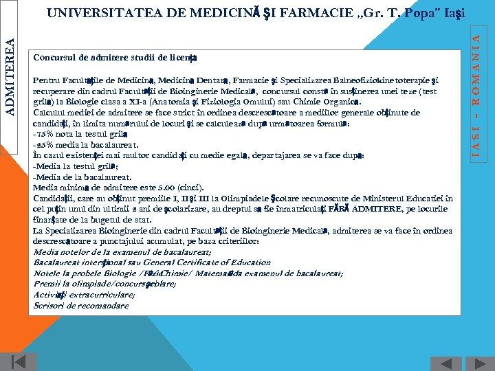 Concursul de admitere studii de licenţă Pentru Facultăţile de Medicină, Medicină Dentară, Farmacie şi