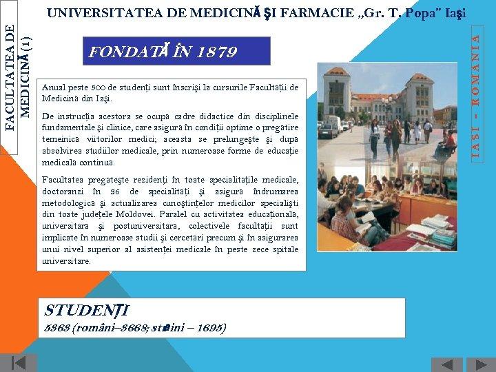 FONDATĂ ÎN 1879 Anual peste 500 de studenţi sunt înscrişi la cursurile Facultăţii de