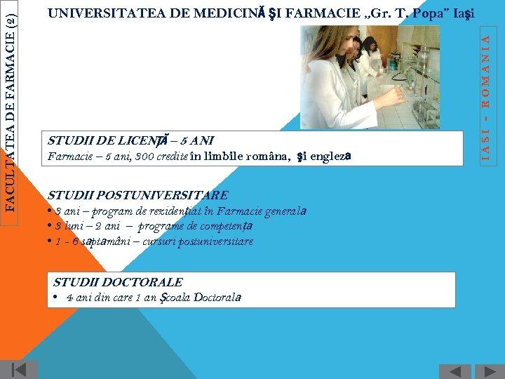STUDII DE LICENŢĂ – 5 ANI Farmacie – 5 ani, 300 credite în limbile