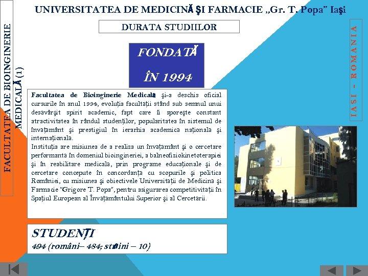 DURATA STUDIILOR FONDATĂ ÎN 1994 Facultatea de Bioinginerie Medicală şi-a deschis oficial cursurile în