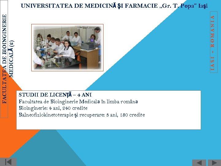 """IASI - ROMANIA FACULTATEA DE BIOINGINERIE MEDICALĂ (2) UNIVERSITATEA DE MEDICINĂ ŞI FARMACIE """"Gr."""