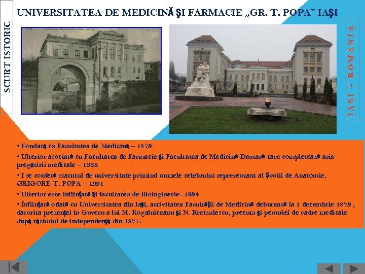 """IASI - ROMANIA SCURT ISTORIC UNIVERSITATEA DE MEDICINĂ ŞI FARMACIE """"GR. T. POPA"""" IAŞI"""