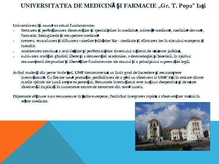 """UNIVERSITATEA DE MEDICINĂ ŞI FARMACIE """"Gr. T. Popa"""" Iaşi Universitatea îşi asumă ca roluri"""