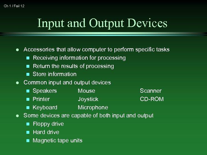 Ch 1 / Foil 12 Input and Output Devices l l l Accessories that