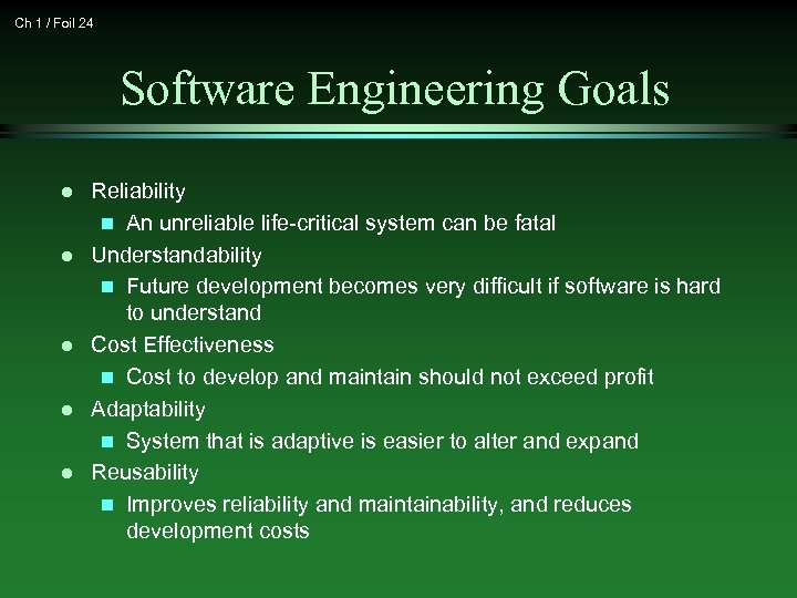 Ch 1 / Foil 24 Software Engineering Goals l l l Reliability n An