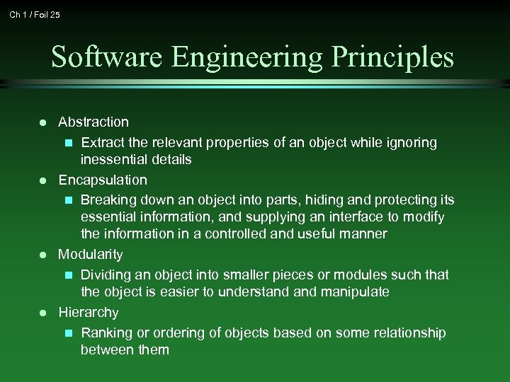 Ch 1 / Foil 25 Software Engineering Principles l l Abstraction n Extract the