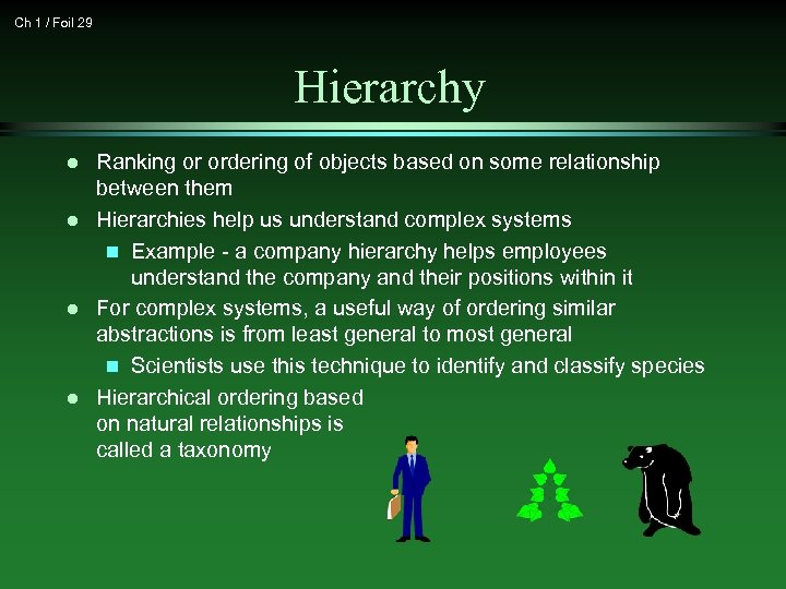 Ch 1 / Foil 29 Hierarchy l l Ranking or ordering of objects based
