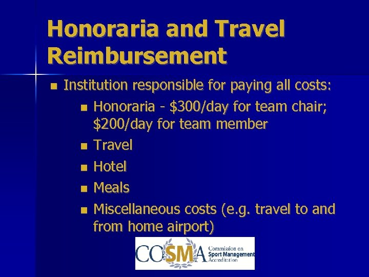 Honoraria and Travel Reimbursement Institution responsible for paying all costs: Honoraria - $300/day for