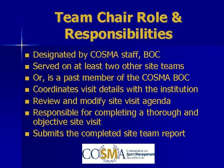 Team Chair Role & Responsibilities Designated by COSMA staff, BOC Served on at least
