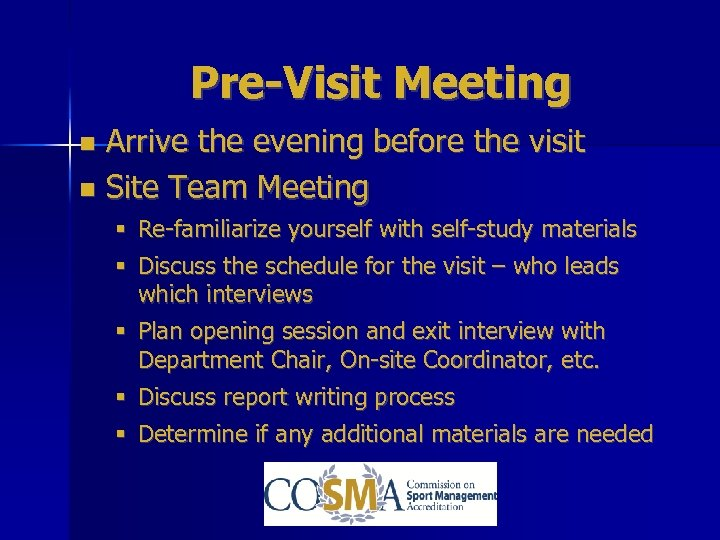 Pre-Visit Meeting Arrive the evening before the visit Site Team Meeting § Re-familiarize yourself