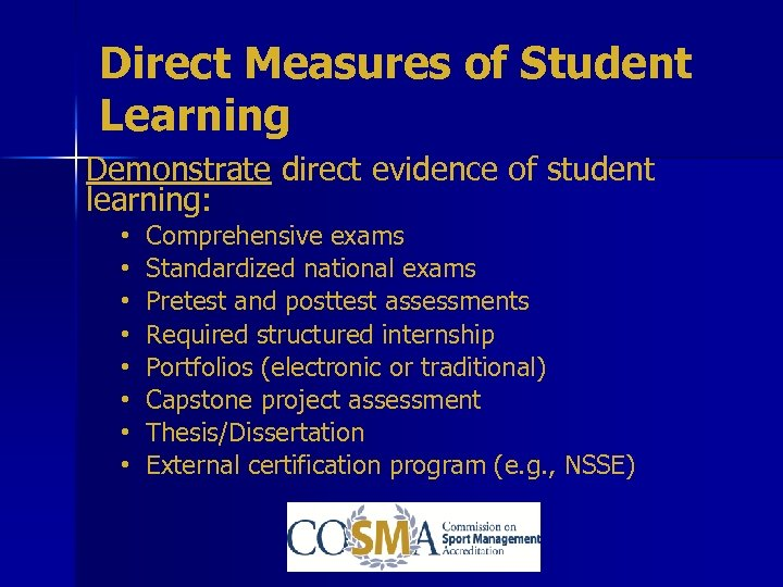 Direct Measures of Student Learning Demonstrate direct evidence of student learning: • • Comprehensive