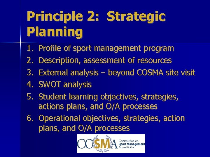 Principle 2: Strategic Planning 1. 2. 3. 4. 5. Profile of sport management program