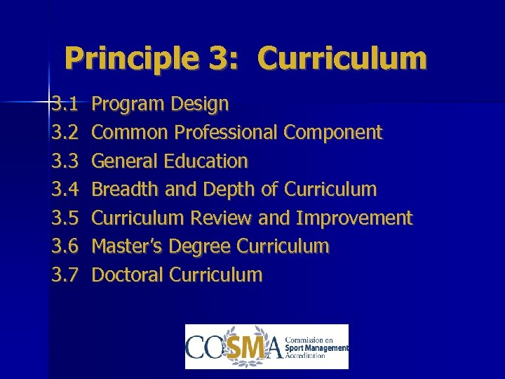 Principle 3: Curriculum 3. 1 3. 2 3. 3 3. 4 3. 5 3.