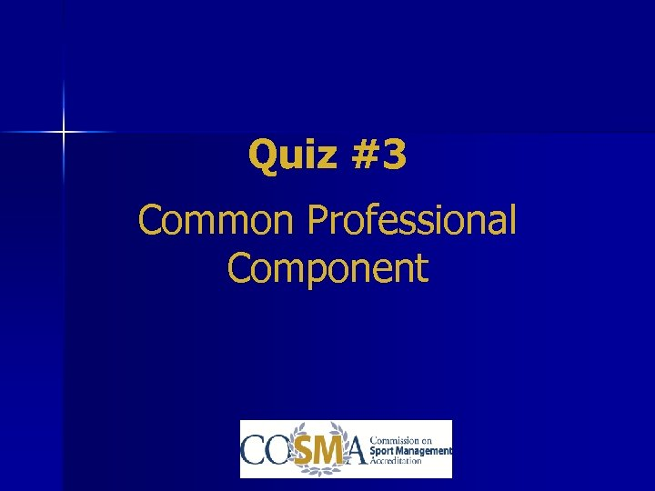 Quiz #3 Common Professional Component