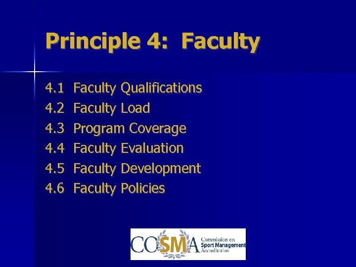 Principle 4: Faculty 4. 1 4. 2 4. 3 4. 4 4. 5 4.
