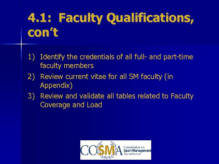 4. 1: Faculty Qualifications, con't 1) Identify the credentials of all full- and part-time